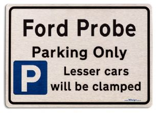 Ford Probe Car Owners Gift| New Parking only Sign | Metal face Brushed Aluminium Ford Probe Model